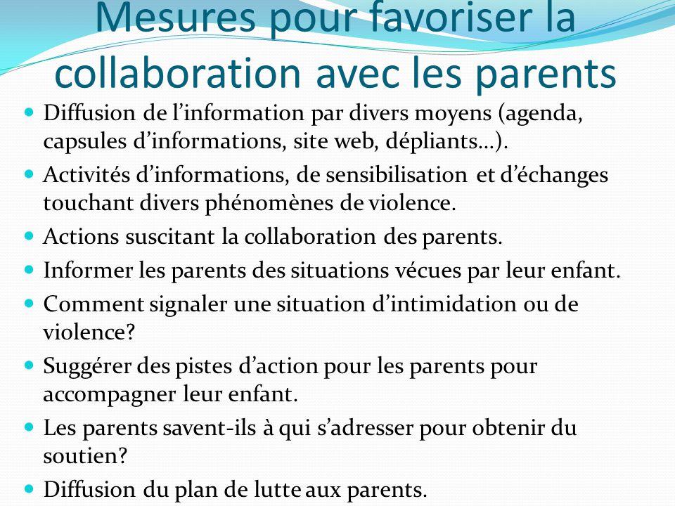 Mesures pour favoriser la collaboration avec les parents Diffusion de l'information par divers moyens (agenda, capsules d'informations, site web, dépl