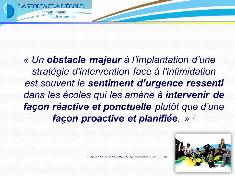 4 « Un obstacle majeur à l'implantation d'une stratégie d'intervention face à l'intimidation est souvent le sentiment d'urgence ressenti dans les écol