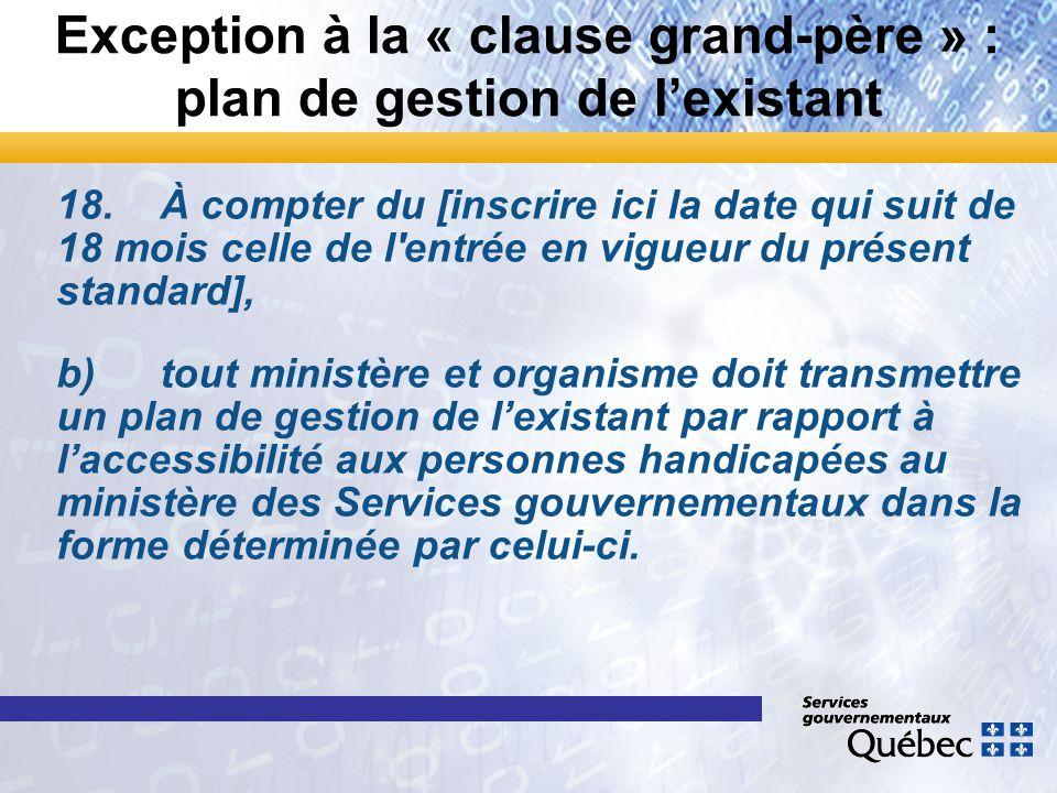 Exception à la « clause grand-père » : plan de gestion de l'existant 18.À compter du [inscrire ici la date qui suit de 18 mois celle de l'entrée en vi