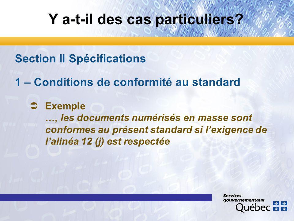 Y a-t-il des cas particuliers? Section II Spécifications 1 – Conditions de conformité au standard Ü ÜExemple …, les documents numérisés en masse sont