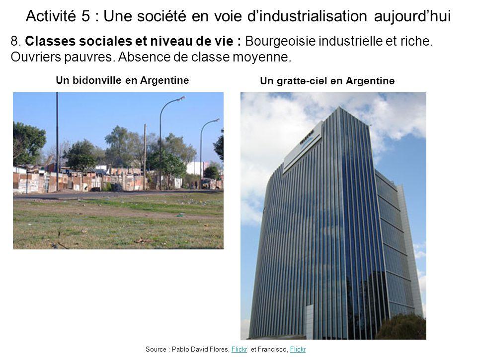 Activité 5 : Une société en voie d'industrialisation aujourd'hui Source : Pablo David Flores, Flickr et Francisco, FlickrFlickr 8. Classes sociales et