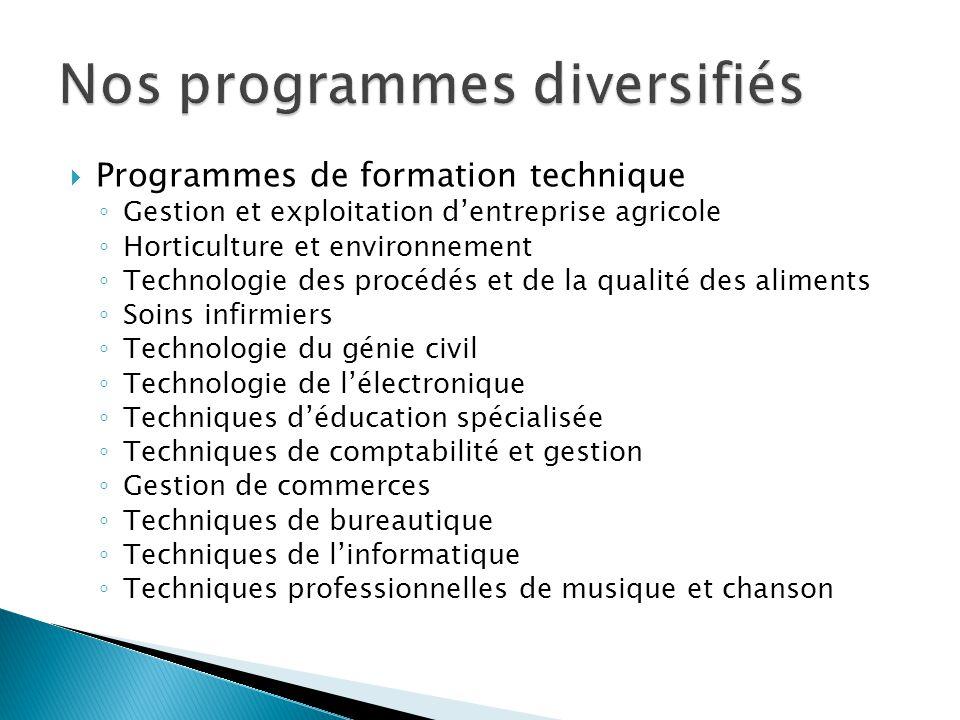  Programmes de formation technique ◦ Gestion et exploitation d'entreprise agricole ◦ Horticulture et environnement ◦ Technologie des procédés et de l