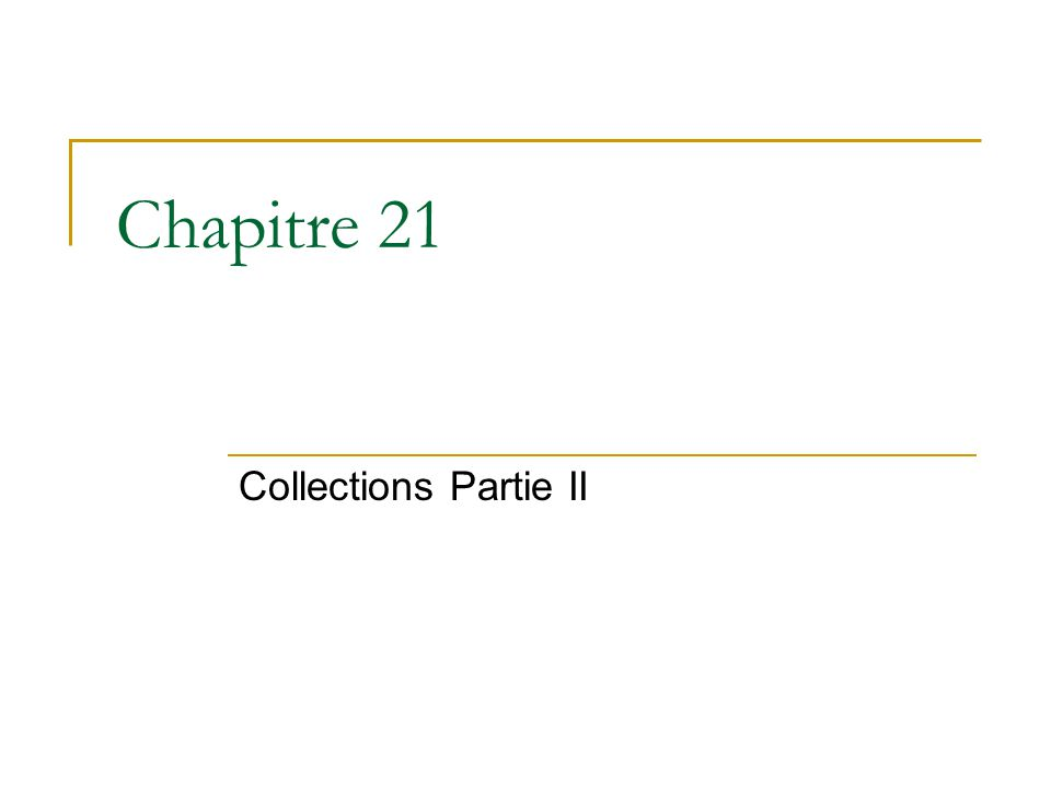 Chapitre 21 Collections Partie II