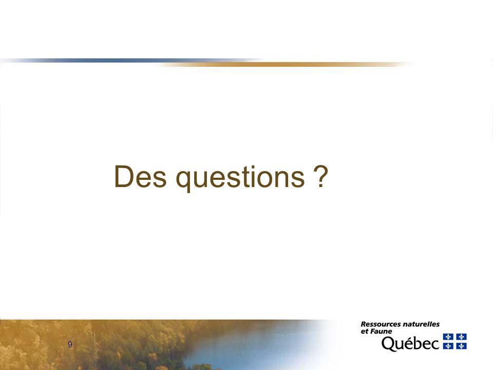 9 Des questions