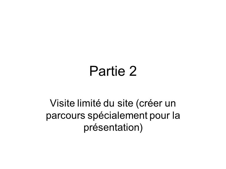 Partie 2 Visite limité du site (créer un parcours spécialement pour la présentation) 9