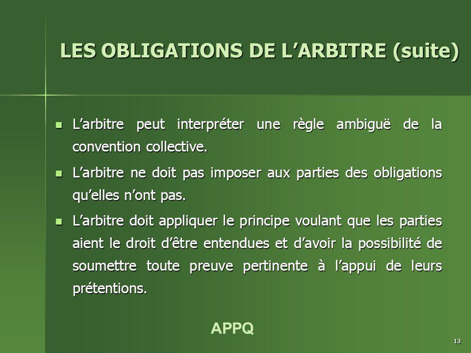 APPQ 13 L'arbitre peut interpréter une règle ambiguë de la convention collective. L'arbitre peut interpréter une règle ambiguë de la convention collec
