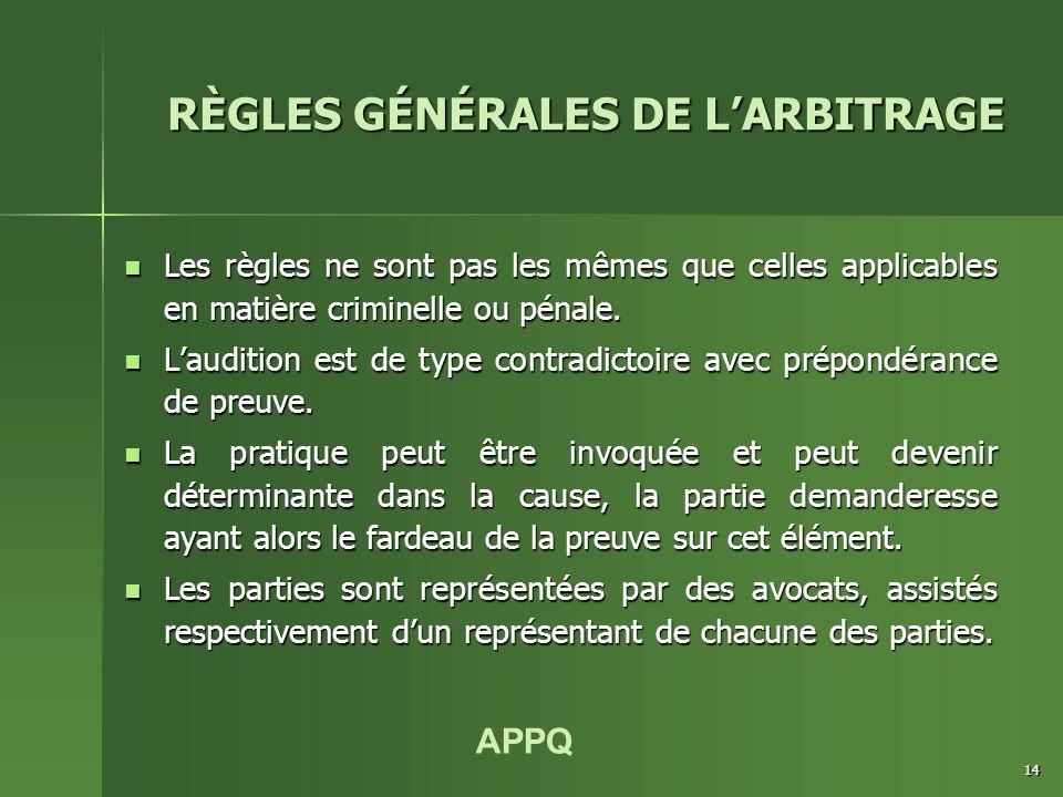 APPQ 14 Les règles ne sont pas les mêmes que celles applicables en matière criminelle ou pénale. Les règles ne sont pas les mêmes que celles applicabl