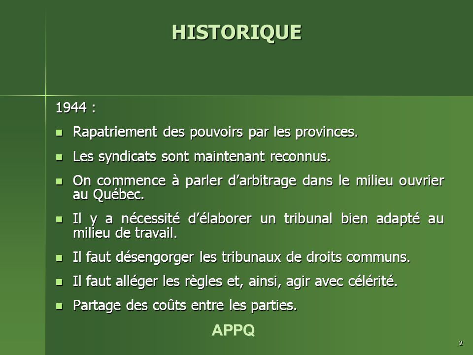 APPQ 2 HISTORIQUE 1944 : Rapatriement des pouvoirs par les provinces. Rapatriement des pouvoirs par les provinces. Les syndicats sont maintenant recon