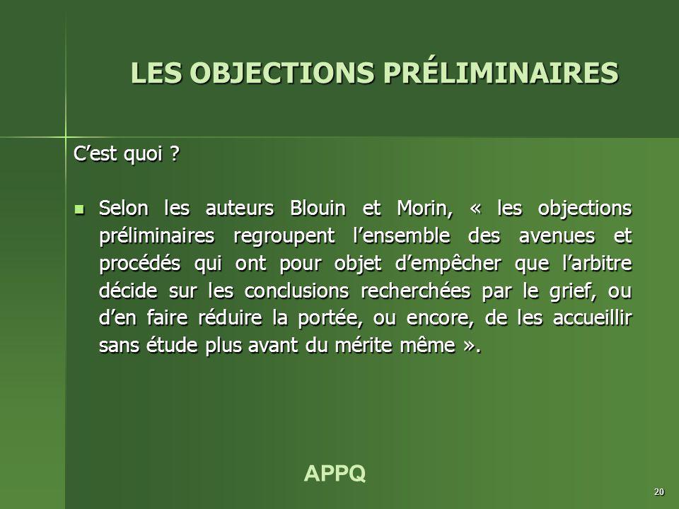 APPQ 20 C'est quoi ? Selon les auteurs Blouin et Morin, « les objections préliminaires regroupent l'ensemble des avenues et procédés qui ont pour obje