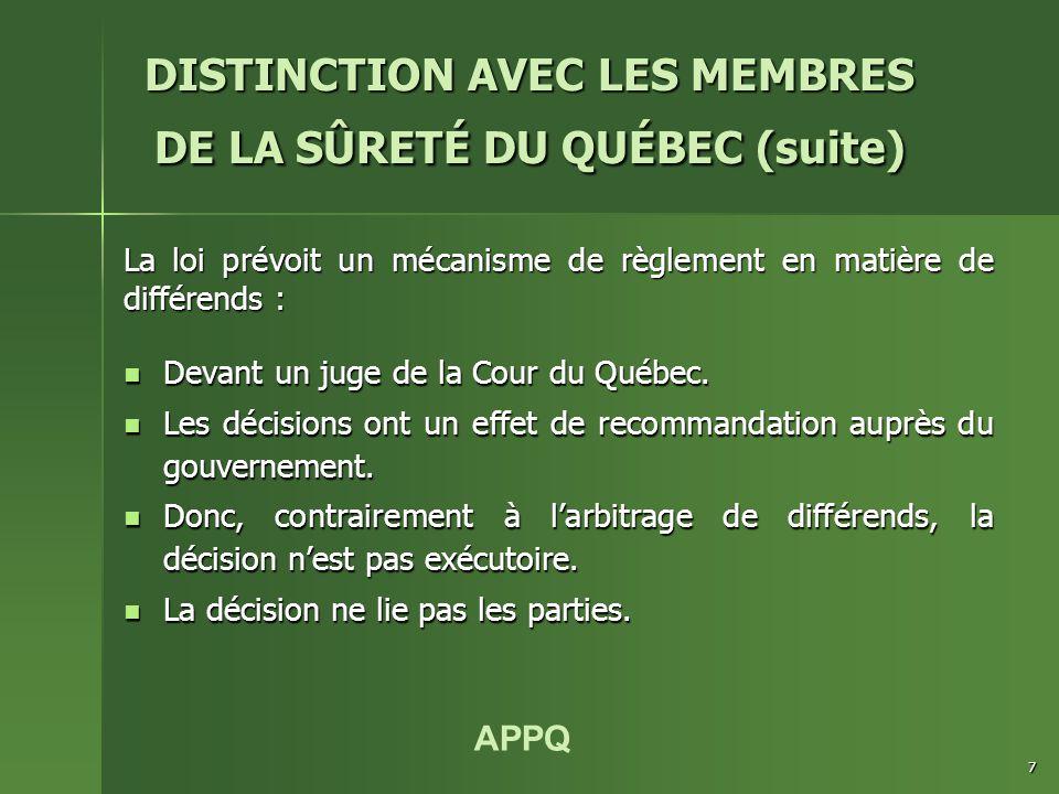 APPQ 7 Devant un juge de la Cour du Québec. Devant un juge de la Cour du Québec. Les décisions ont un effet de recommandation auprès du gouvernement.