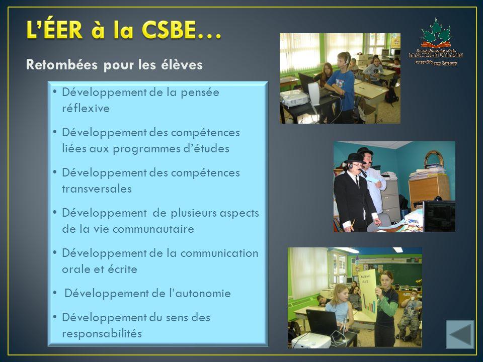 Retombées pour les élèves Développement de la pensée réflexive Développement des compétences liées aux programmes d'études Développement des compétences transversales Développement de plusieurs aspects de la vie communautaire Développement de la communication orale et écrite Développement de l'autonomie Développement du sens des responsabilités