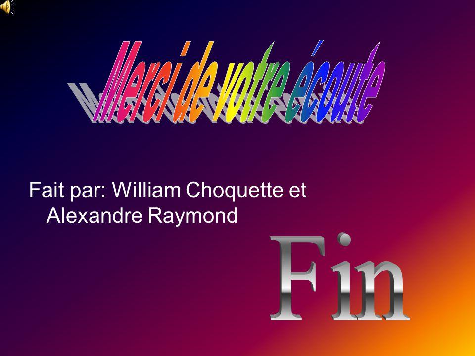 Fait par: William Choquette et Alexandre Raymond
