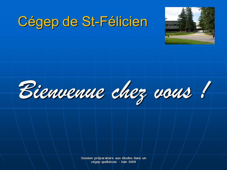 Cégep de St-Félicien Bienvenue chez vous .