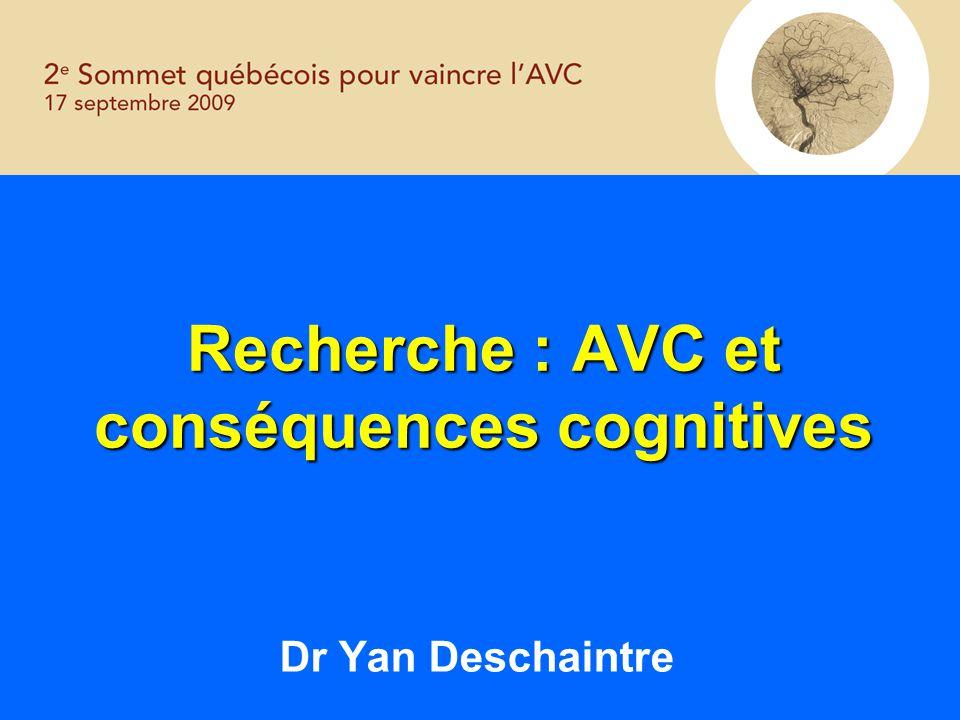 Recherche : AVC et conséquences cognitives Dr Yan Deschaintre