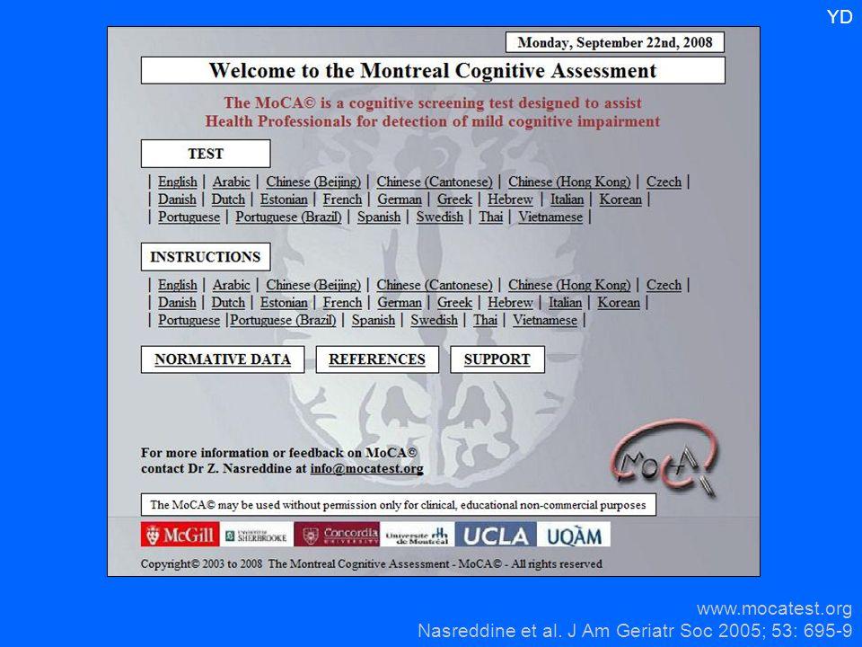 www.mocatest.org Nasreddine et al. J Am Geriatr Soc 2005; 53: 695-9 YD