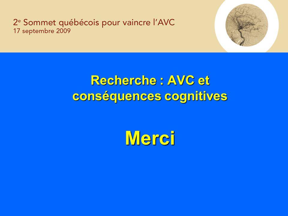 Recherche : AVC et conséquences cognitives Merci