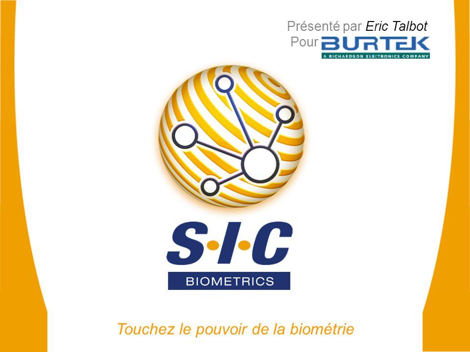 Touchez le pouvoir de la biométrie Présenté par Eric Talbot Pour
