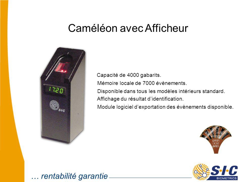 Caméléon avec Entrée Capacité de 4000 gabarits.Mémoire locale de 7000 évènements.