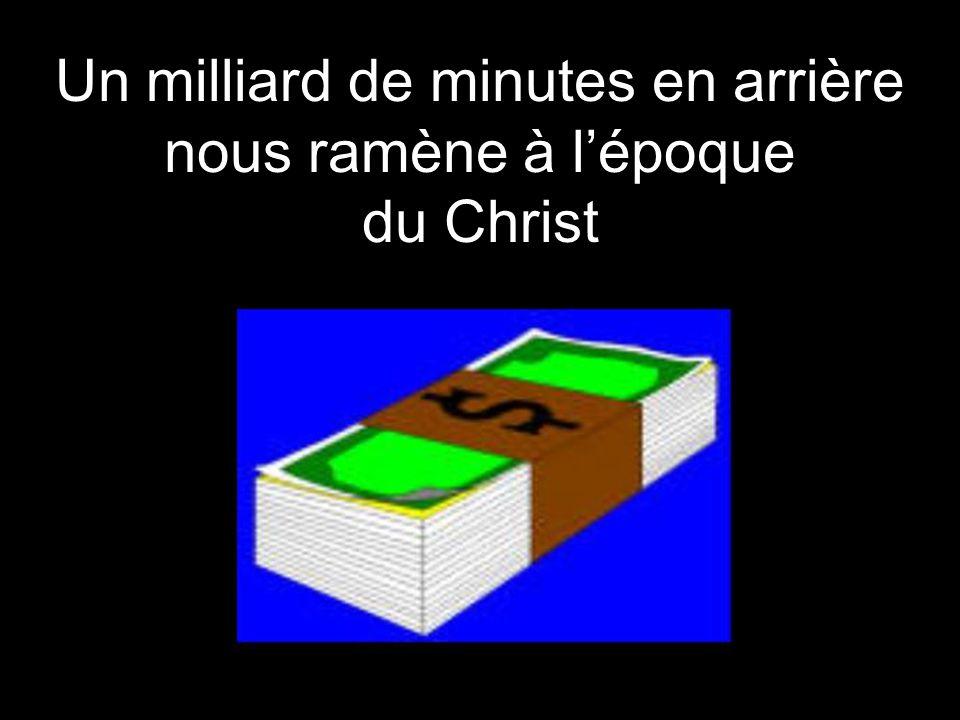 Un milliard de minutes en arrière nous ramène à l'époque du Christ