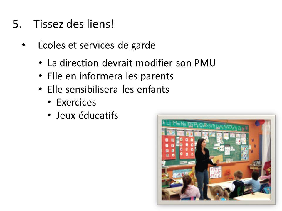 Écoles et services de garde La direction devrait modifier son PMU Elle en informera les parents Elle sensibilisera les enfants Exercices Jeux éducatifs 5.