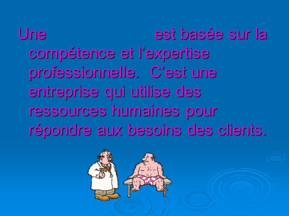 Une est basée sur la compétence et l'expertise professionnelle.