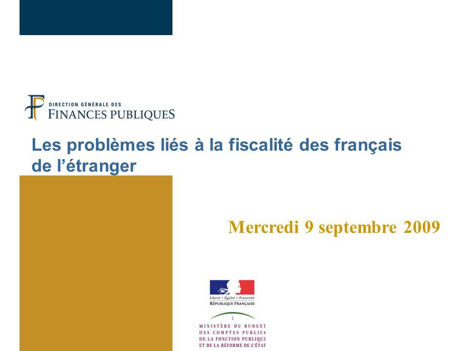 Les problèmes liés à la fiscalité des français de l'étranger Mercredi 9 septembre 2009