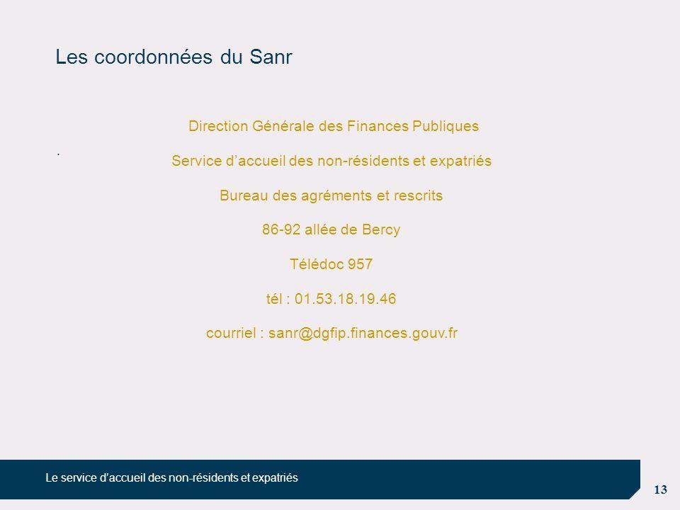 13 Les coordonnées du Sanr. Le service d'accueil des non-résidents et expatriés Direction Générale des Finances Publiques Service d'accueil des non-ré
