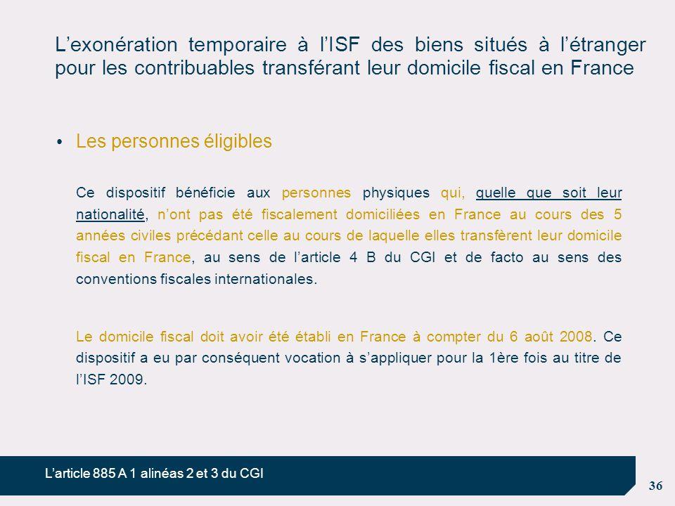 36 L'exonération temporaire à l'ISF des biens situés à l'étranger pour les contribuables transférant leur domicile fiscal en France Les personnes élig