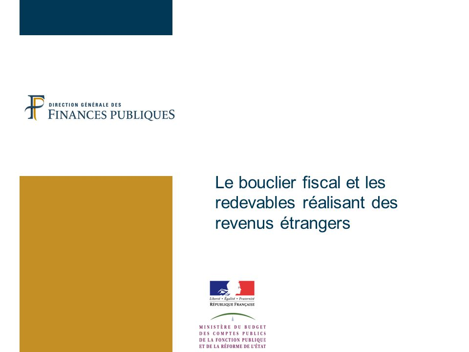 Le bouclier fiscal et les redevables réalisant des revenus étrangers