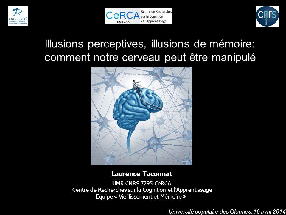 Laurence Taconnat UMR CNRS 7295 CeRCA Centre de Recherches sur la Cognition et l'Apprentissage Equipe « Vieillissement et Mémoire » Université populai
