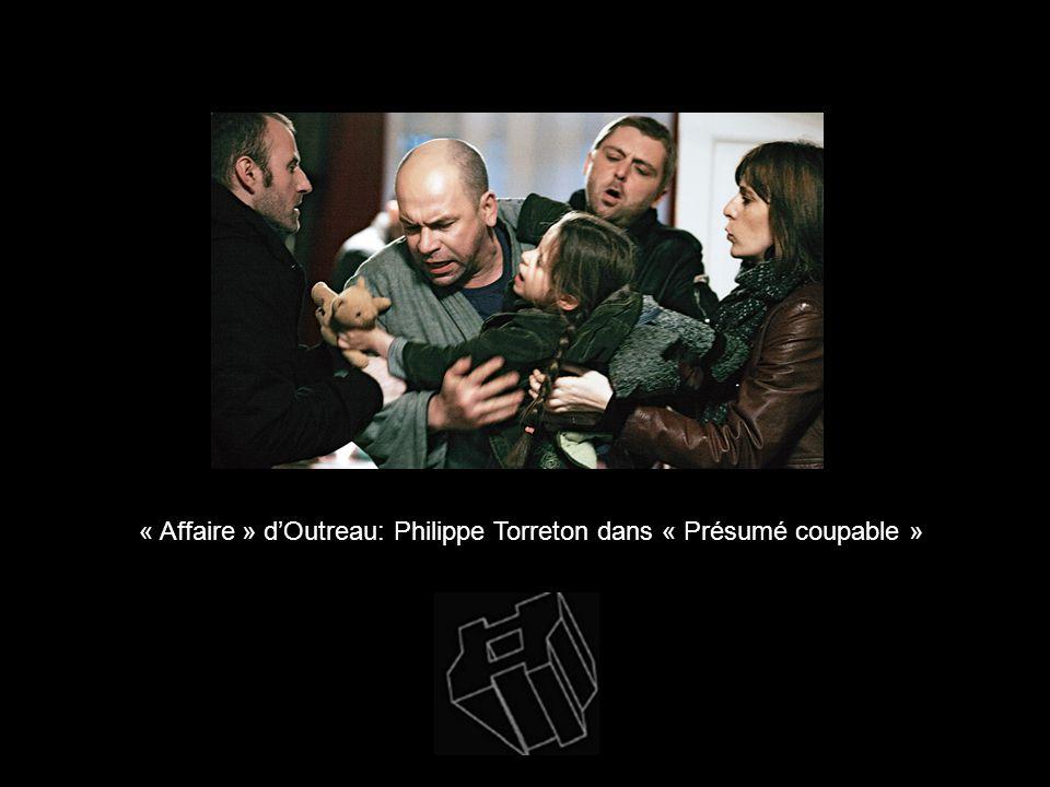 « Affaire » d'Outreau: Philippe Torreton dans « Présumé coupable »