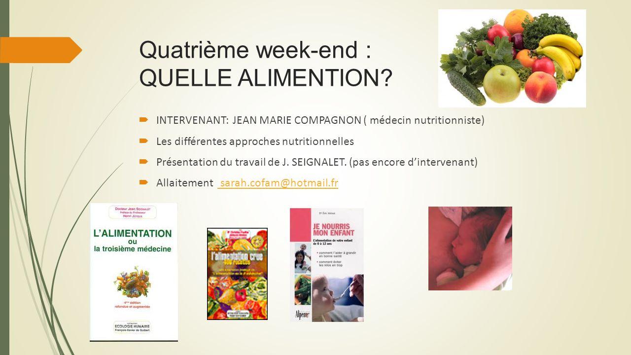 Quatrième week-end : QUELLE ALIMENTION.