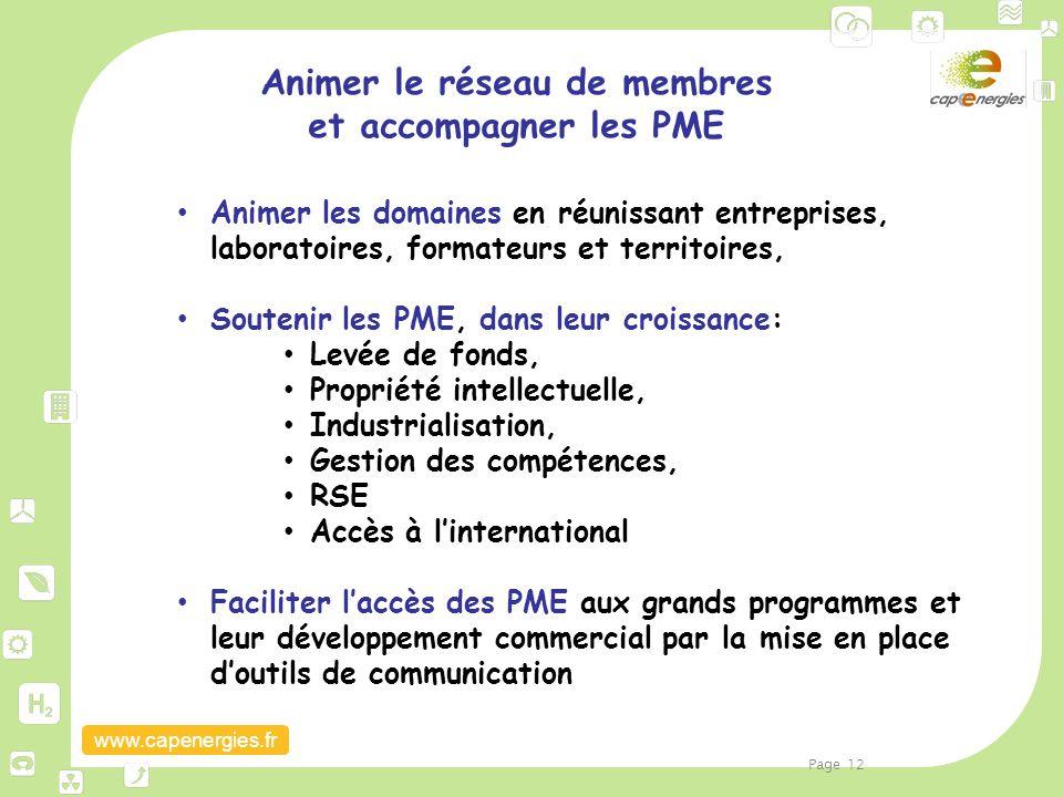 www.capenergies.fr Animer le réseau de membres et accompagner les PME Animer les domaines en réunissant entreprises, laboratoires, formateurs et terri