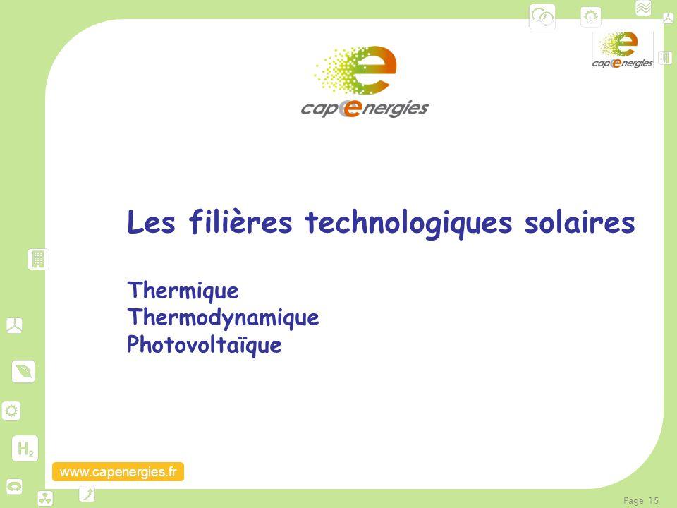 www.capenergies.fr Page 15 Les filières technologiques solaires Thermique Thermodynamique Photovoltaïque