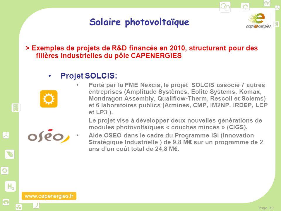 www.capenergies.fr Page 39 Solaire photovoltaïque > Exemples de projets de R&D financés en 2010, structurant pour des filières industrielles du pôle C