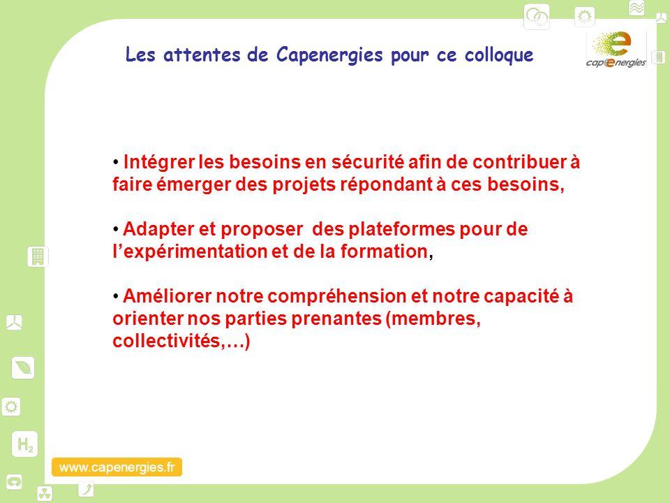 www.capenergies.fr Les attentes de Capenergies pour ce colloque Intégrer les besoins en sécurité afin de contribuer à faire émerger des projets répond