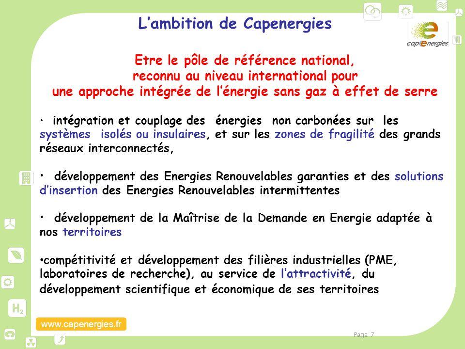 www.capenergies.fr L'ambition de Capenergies Etre le pôle de référence national, reconnu au niveau international pour une approche intégrée de l'énerg