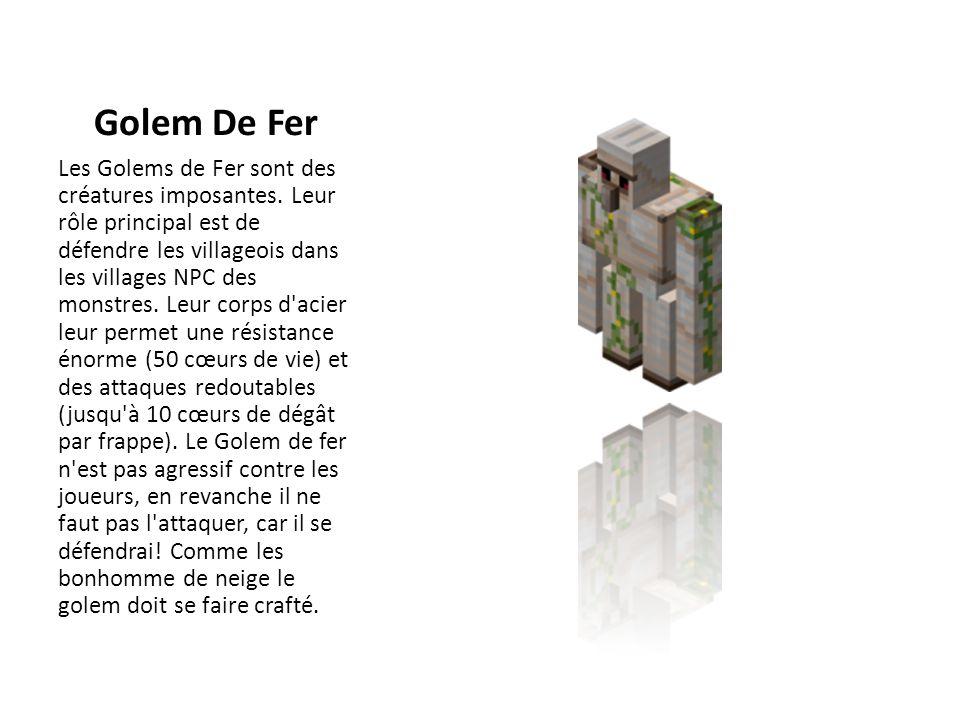 Golem De Fer Les Golems de Fer sont des créatures imposantes. Leur rôle principal est de défendre les villageois dans les villages NPC des monstres. L