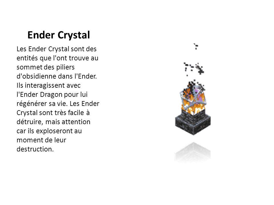 Ender Crystal Les Ender Crystal sont des entités que l'ont trouve au sommet des piliers d'obsidienne dans l'Ender. Ils interagissent avec l'Ender Drag