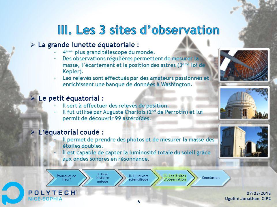 07/03/2013 Ugolini Jonathan, CiP2 6  La grande lunette équatoriale : ‐4 ème plus grand télescope du monde.