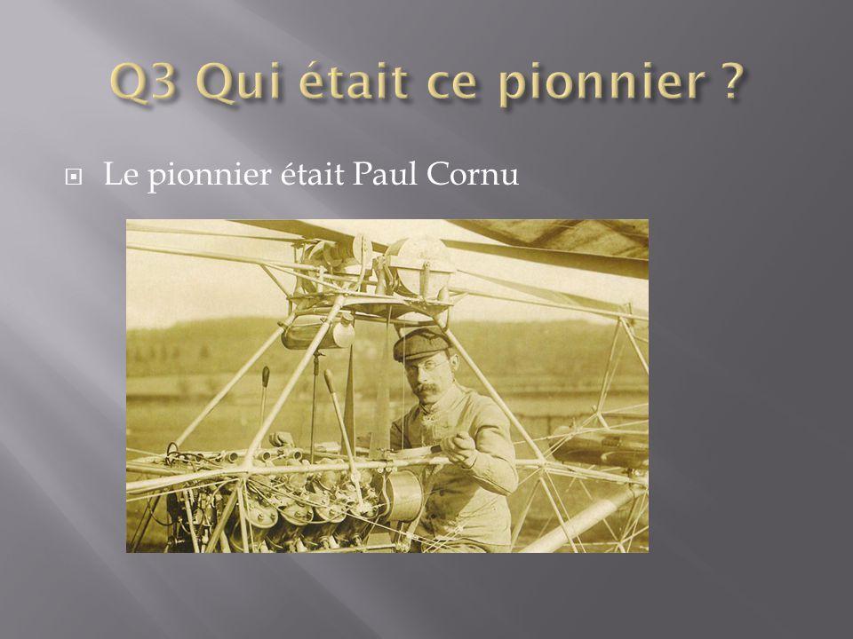  Le pionnier était Paul Cornu