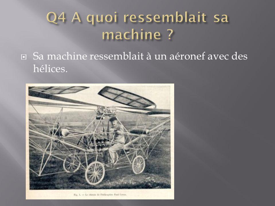  Sa machine ressemblait à un aéronef avec des hélices.