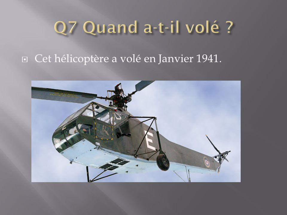  Cet hélicoptère a volé en Janvier 1941.
