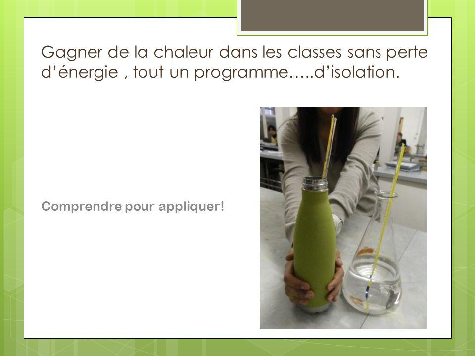 Gagner de la chaleur dans les classes sans perte d'énergie, tout un programme…..d'isolation. Comprendre pour appliquer!
