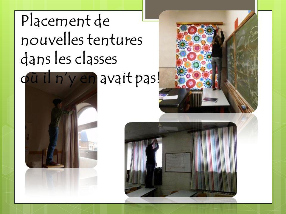 Placement de nouvelles tentures dans les classes où il n'y en avait pas!