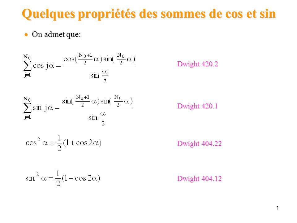 1 Quelques propriétés des sommes de cos et sin Dwight 420.2 Dwight 420.1  On admet que: Dwight 404.22 Dwight 404.12