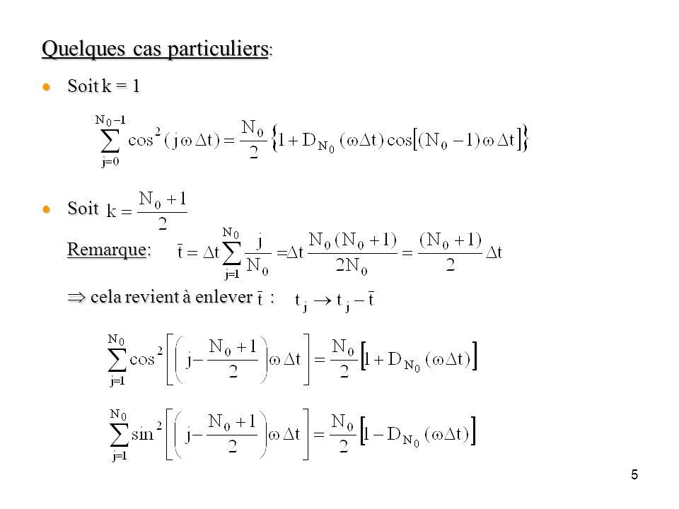 5 Quelques cas particuliers :  Soit k = 1  Soit Remarque:  cela revient à enlever :