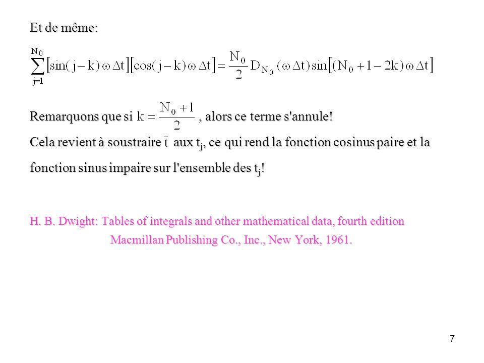 7 Et de même: Remarquons que si, alors ce terme s'annule! Cela revient à soustraire aux t j, ce qui rend la fonction cosinus paire et la fonction sinu