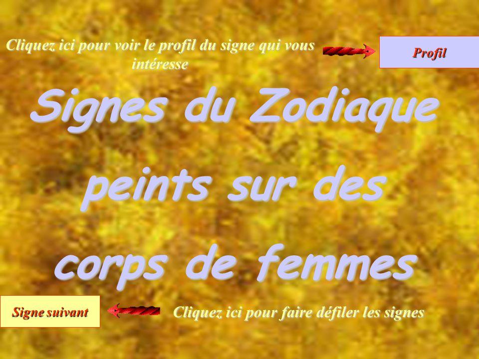 Signe suivant Signe suivant Profil Signes du Zodiaque peints sur des corps de femmes Cliquez ici pour faire défiler les signes Cliquez ici pour voir l