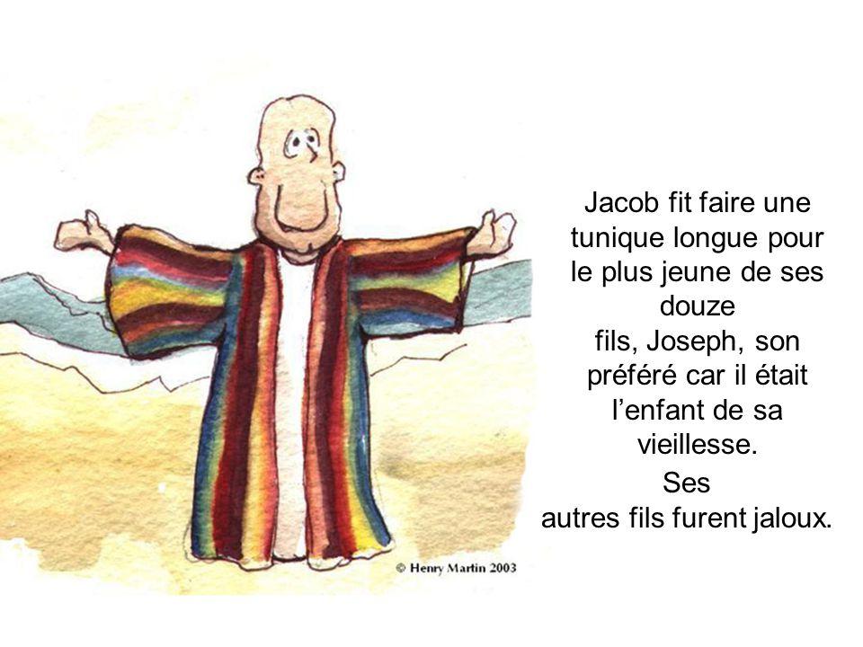 Ses autres fils furent jaloux. Jacob fit faire une tunique longue pour le plus jeune de ses douze fils, Joseph, son préféré car il était l'enfant de s